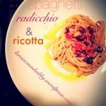 Spaghetti radicchio & ricotta
