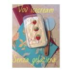 Gelato senza gelatiera di Enrica Panariello